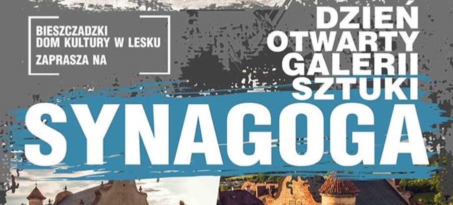 """Dzień otwarty w Galerii Sztuki """"SYNAGOGA'' w Lesku"""