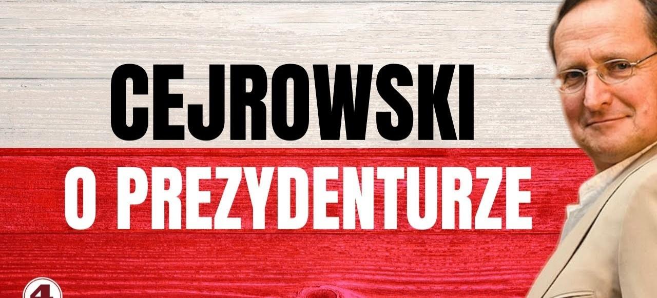 Cejrowski o PREZYDENTURZE
