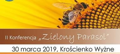 II Konferencja Pszczelarzy, Ekologów i Leśników Zielony Parasol