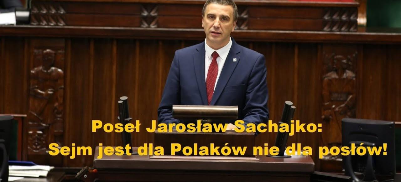 POSEŁ SACHAJKO: Sejm jest dla Polaków nie dla posłów! Polskie zasoby naturale to samowystarczalność (VIDEO)