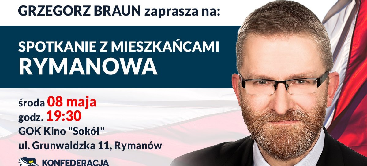 RYMANÓW: Grzegorz Braun zaprasza na spotkanie wyborcze. SPRAWDŹ KIEDY!