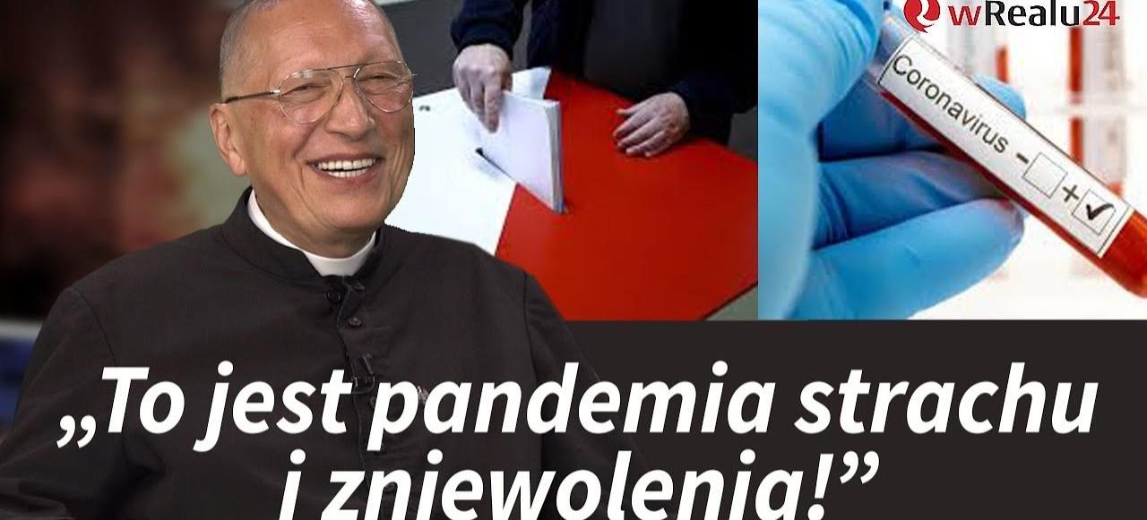 """Ks. KNEBLOWSKI: To pandemia strachu i zniewolenia! O """"koronaświrusie"""", wyborach i kryzysie wiary!"""
