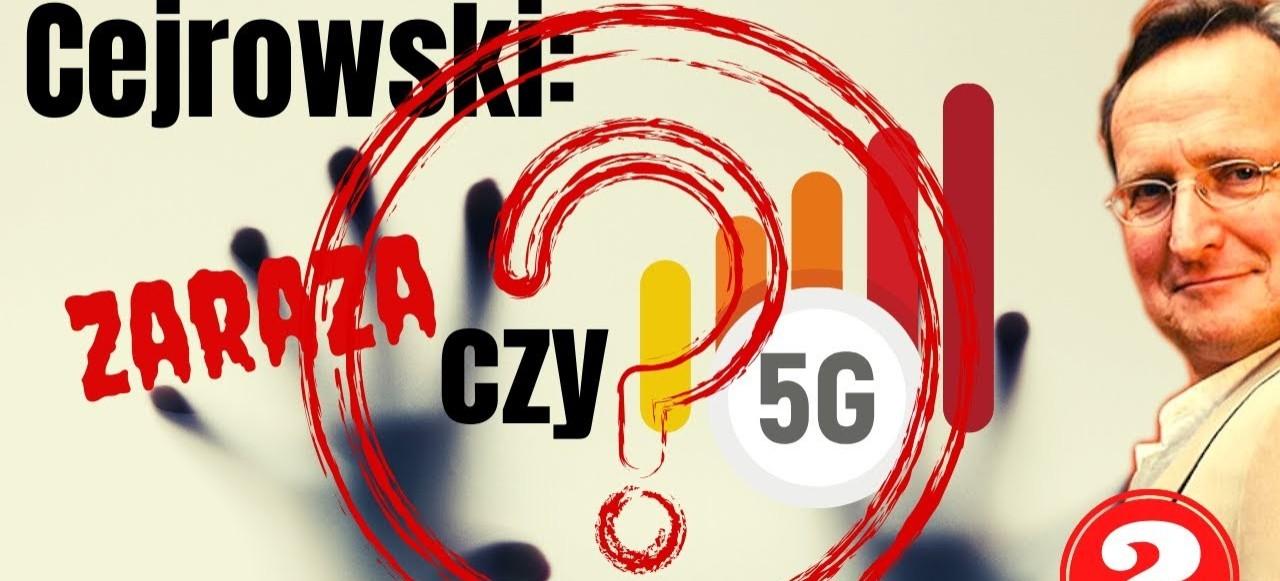 CEJROWSKI: zaraza czy 5G?