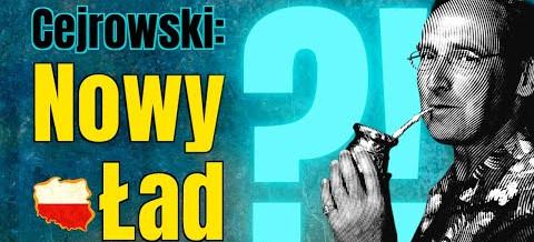 """Wojciech Cejrowski: Co kryje pod sobą hasło """"nowego ładu"""""""
