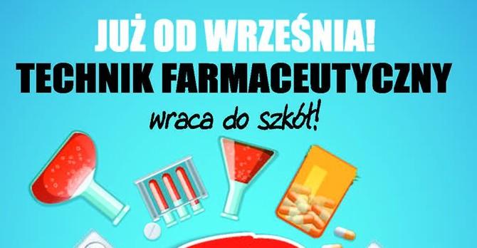 Technik farmaceutyczny wraca do szkół! ZAPISZ SIĘ JUŻ DZIŚ!
