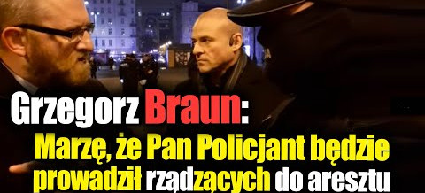 POSEŁ Grzegorz BRAUN: rozmowa z policjantami podczas strajku