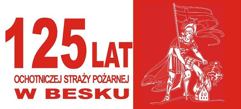 125 lat Ochotniczej Straży Pożarnej w Besku