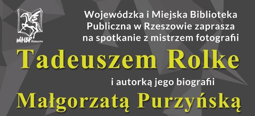 Spotkanie z mistrzem fotografii Tadeuszem Rolke w Rzeszowie