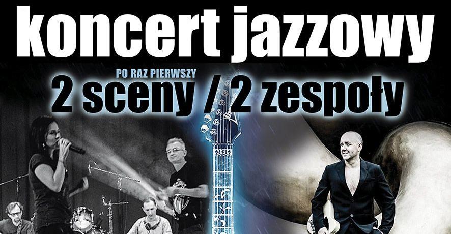 JAŚ WĘDROWNICZEK: Koncert jazzowy! Dwie sceny, dwa zespoły!