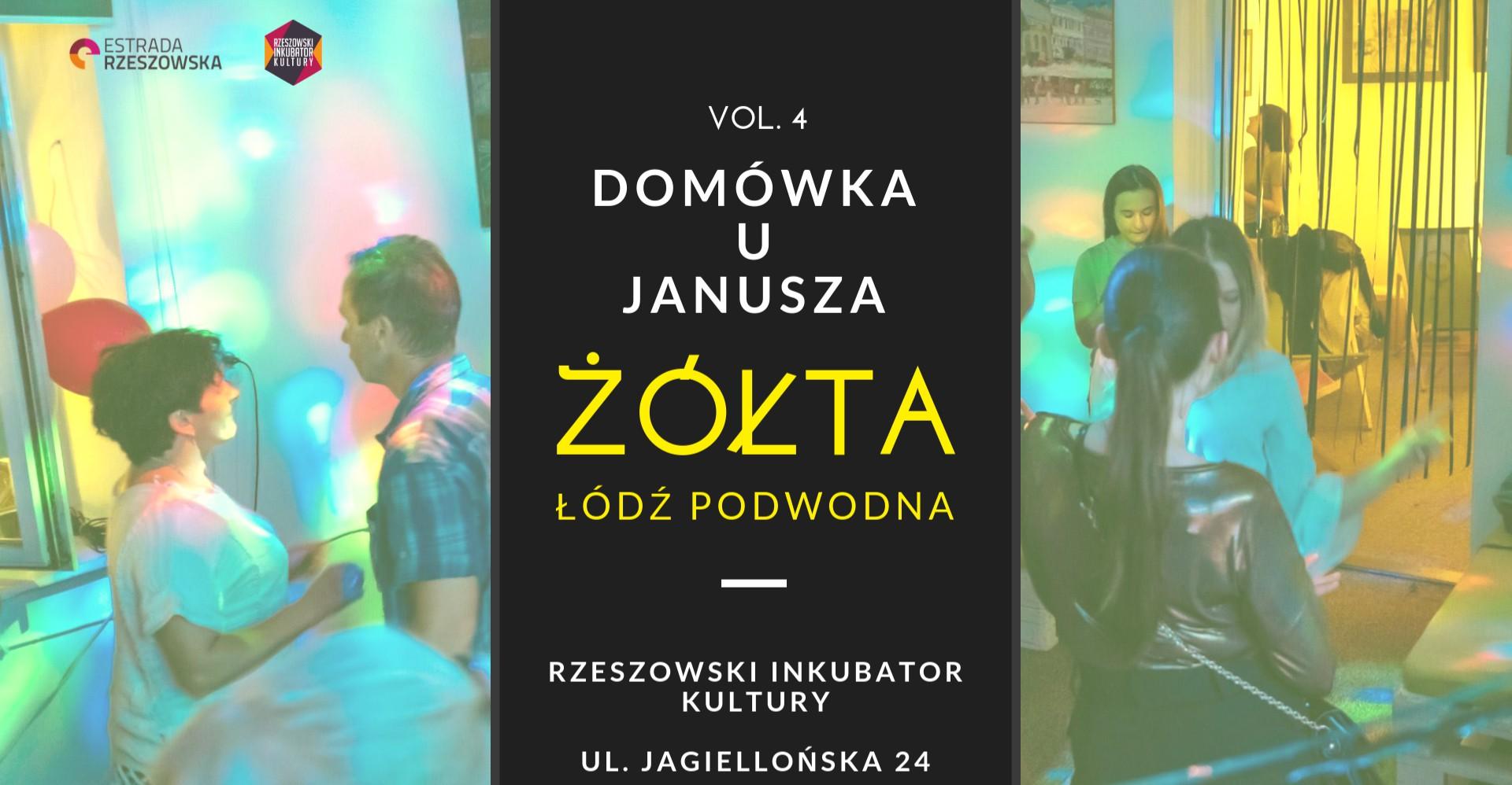 """Domówka u Janusza vol. 4 w Rzeszowie – popłyniemy """"Żółtą Łodzią Podwodną"""""""