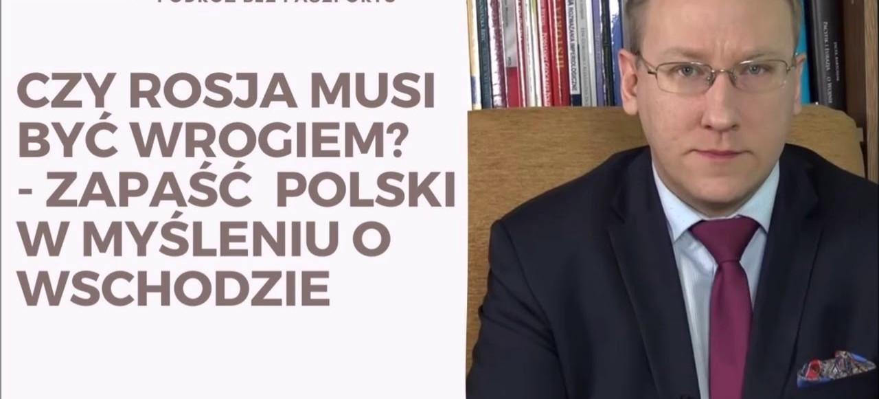 Czy Rosja musi być wrogiem Polski? Rozmowa Mateusza Grzeszczuka z Leszkiem Sykulskim