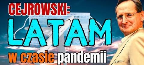 Wojciech Cejrowski: jak latam w czasie pandemii