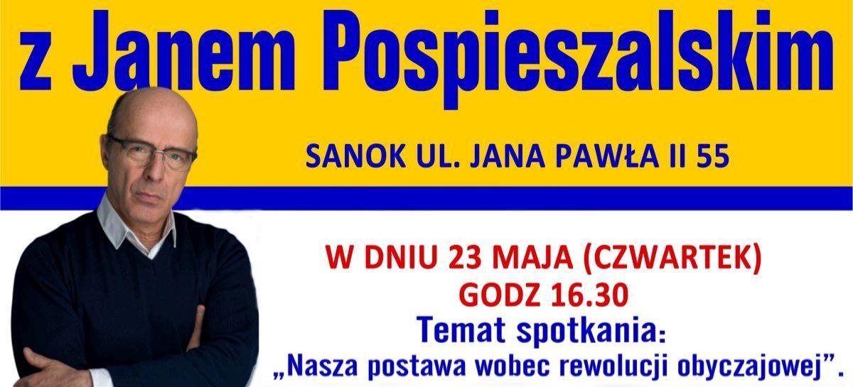 23 MAJA / SANOK: Spotkanie z dziennikarzem, publicystą Janem Pospieszalskim