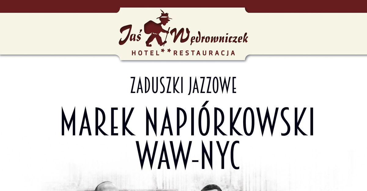 Zaduszki Jazzowe w Jasiu Wędrowniczku. Marek Napiórkowski WAW-NYC