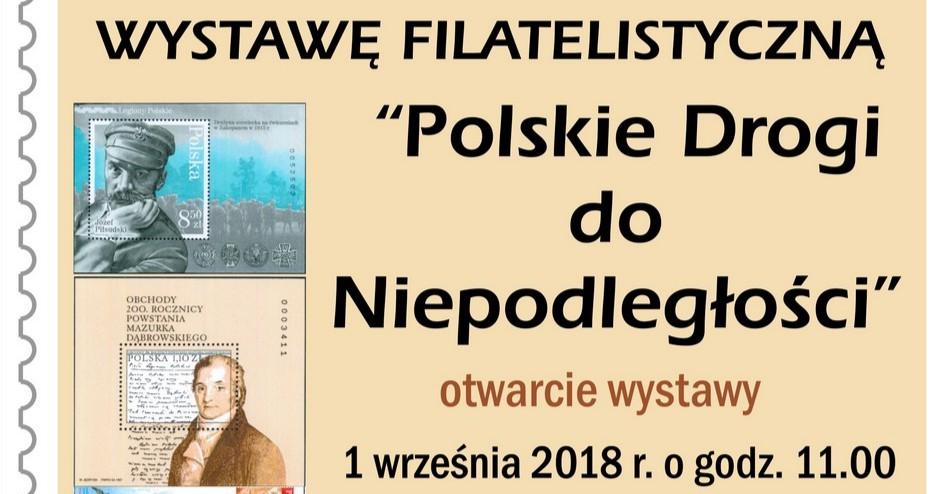 """Wystawa filatelistyczna: """"Polskie drogi do niepodległości"""""""