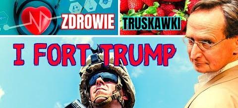 Wojciech Cejrowski: truskawki, zdrowie i Fort Trump