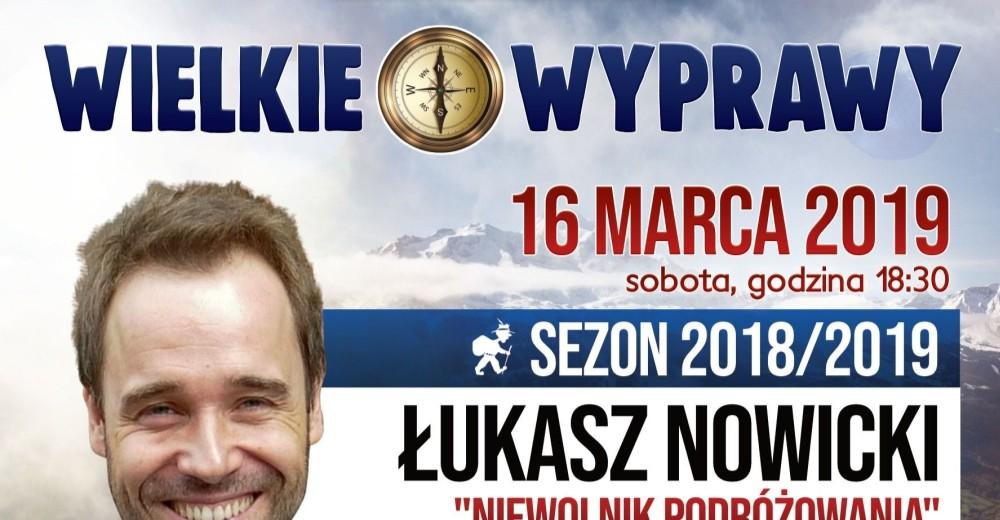 JAŚ WĘDROWNICZEK: Z cyklu Wielkie Wyprawy. Łukasz Nowicki – Niewolnik Podróżowania