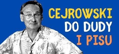 Wojciech Cejrowski do Dudy i PiSu