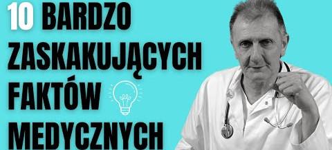 Dr. Hubert Czerniak – 10 zaskakujących faktów o zdrowiu