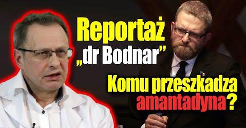 """Grzegorz Braun – """"Komu przeszkadza amantadyna?"""" Wywiad z dr. Bodnarem i jego pacjentami"""