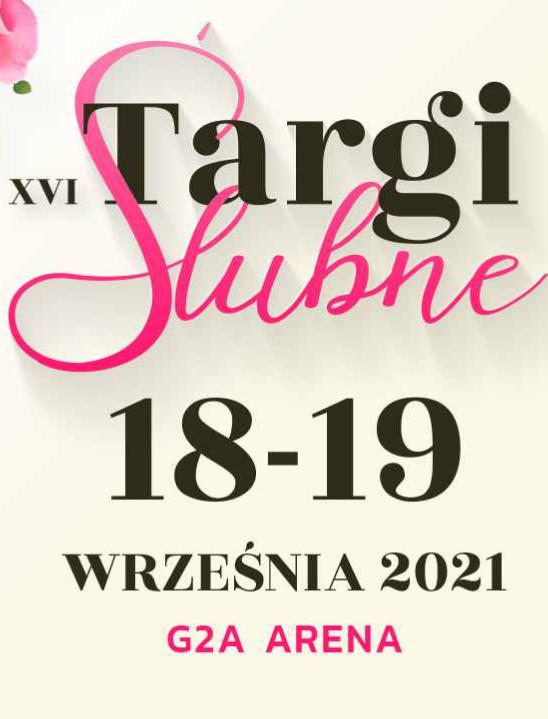 Podkarpackie TARGI ŚLUBNE 18 i 19 września w G2A ARENA w Jasionce koło Rzeszowa