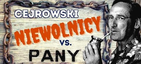 Wojciech Cejrowski: Utrzymują niewolników na takim poziomie, aby byli w stanie pracować