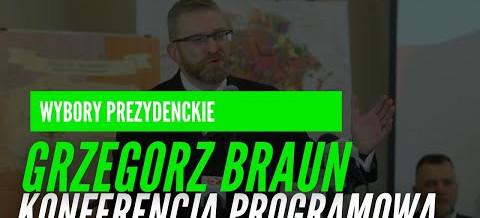 POSEŁ Grzegorz BRAUN: Konferencja programowa Komitetu Wyborczego