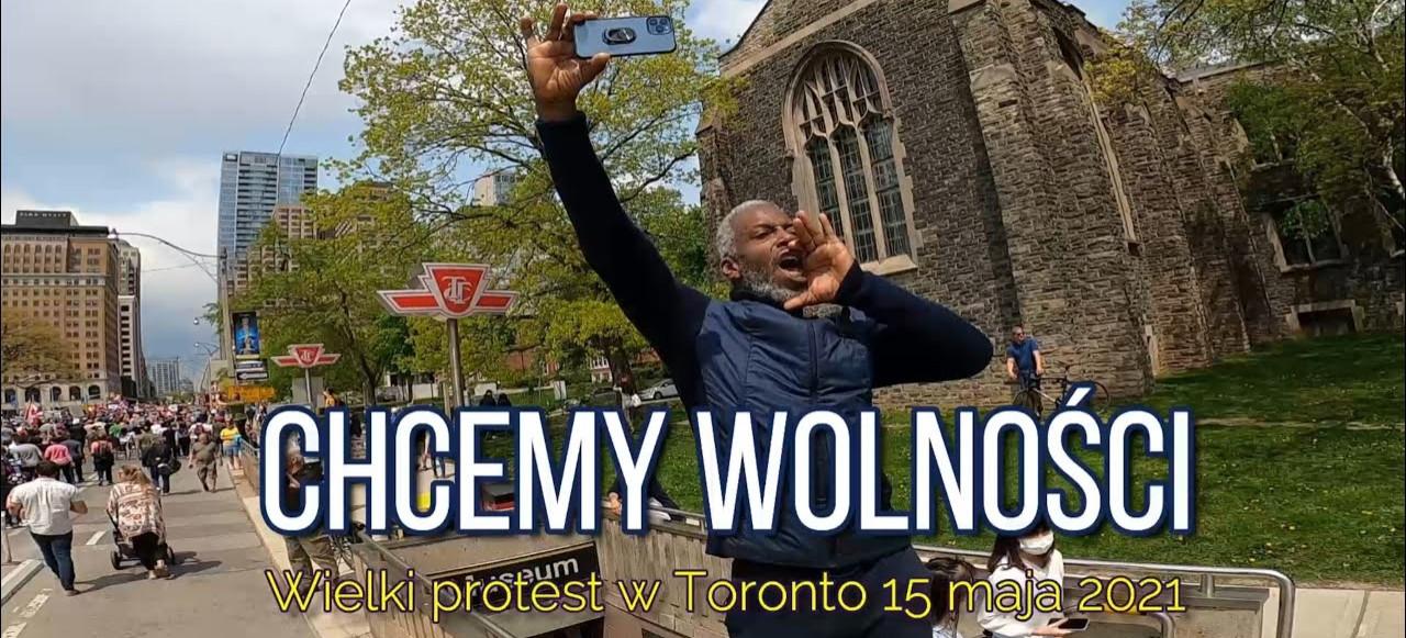 KANADA: Wielki protest przeciwko dyktaturze sanitarnej w Toronto 15 maja 2021 (VIDEO)