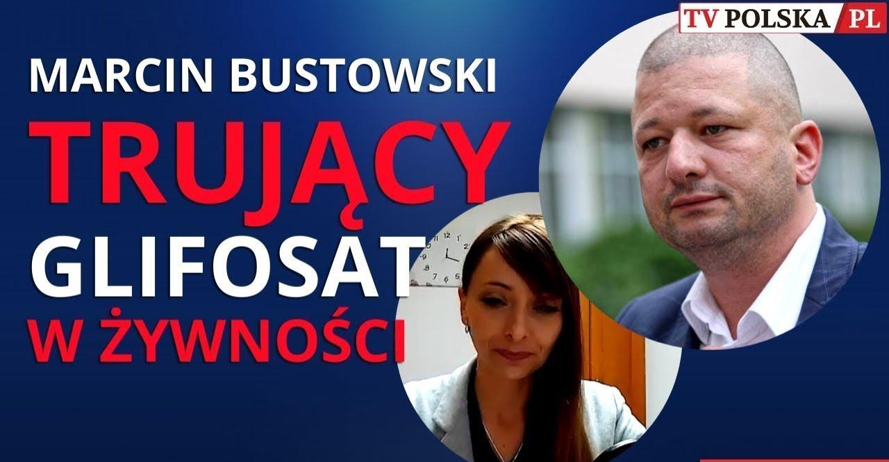 BUSTOWSKI : Ratujmy DZIECI❗ Dlaczego Polacy masowo umierają na RAKA❓ GLIFOSAT i CHEMIA❓